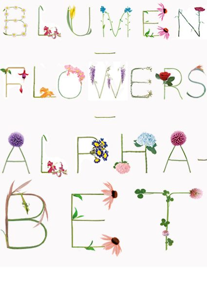 Blumenbuchstaben; Flowerletters; Katja Hofmann